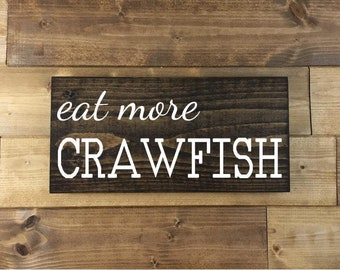 Eat More Crawfish Sign, Painted, crawfish decor, Cajun decor, Louisiana signs, Louisiana art, Cajun kitchen, Louisiana decor, wood sign