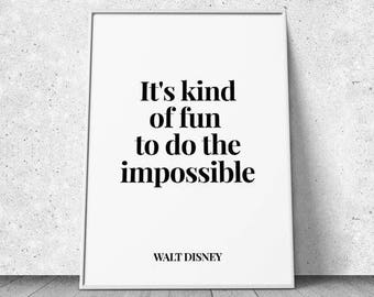 SALE - 25% OFF - It's kind of fun to do the impossible, Walt Disney Quote, Giclee Art Print, Minimalist, Typographic, Poster, Wall decor