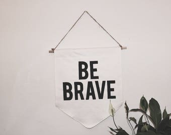"Quote Canvas Banner Gift ""BE BRAVE"""
