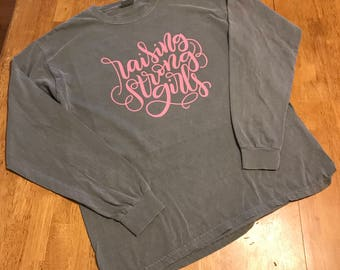 Raising Strong Girls Comfort Colors Long Sleeve Shirt