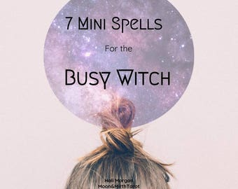 7 Mini Spells for the Busy Witch ebook, spell book, magic spell, magic spell book