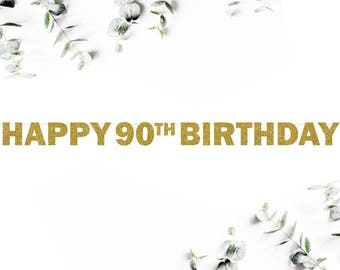 HAPPY 90TH BIRTHDAY! (F5) - glitter banner / party decor / ninety / photo booth / backdrop / decoration