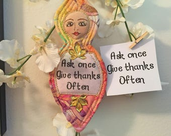 Inspirational art quote, Wise messenger magnet, Inspirational messenger, spiritual messenger,quilted spirit doll, Ask once give thanks  #8