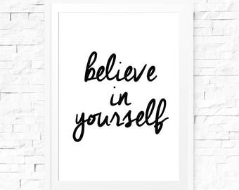 Inspirational quote, Believe in yourself, Printable quote, Instant download, Motivational print, Wall art print, Inspirational quotes