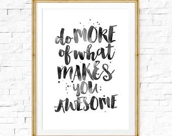 Inspiring Quotes, Motivational Art, Do More Of What Makes You Awesome, Watercolor Typography, Modern Wall Decor, Downloadable Quote Art