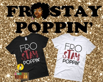Fro Stay Poppin' Tee