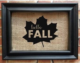 Hello Fall Burlap Sign with Leaf - Burlap Home Decor - Decorative Frame - Thanksgiving Decor - Fall Decor - Leaf Decor