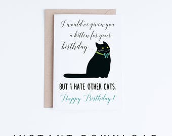 Funny Black Cat Birthday Cards Instant Download, Funny Cat Printable Birthday Cards, Single Cat Owners, From The Cat Card Digital Download