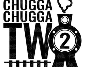 DIGITAL DOWNLOAD; Chugga Chugga Two Two, Train svg, 2nd birthday svg, Second Birthday design, Train theme design, Chugga Chugga Choo Choo