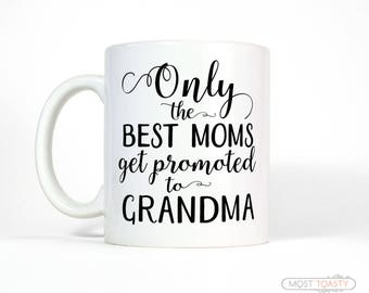 New Grandma Gift | Only The Best Moms Get Promoted To Grandma Coffee Mug | Mothers Day Gift for Grandma Mug | Grandmother Gift