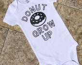 Donut Grow up | Donut Birthday | Donut Shirt | Donut Baby Shirt | Donut Bodysuit | Hipster Baby | Trendy Baby | Trendy Kids |Toddler Shir