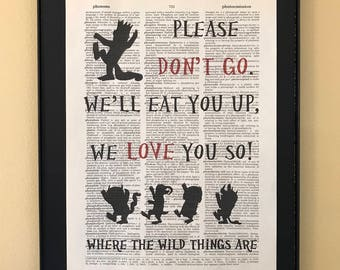 Please don't go - We'll eat you up we love you so; Where the Wild Things Are; Dictionary Print; Page Art