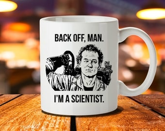 Back off Man I'm a Scientist, Ghostbusters Mug, Ghostbusters, Bill Murray, Ghostbusters Print, Dan Aykroyd, Marshmallow Man