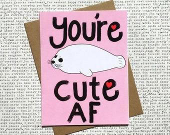 Funny Valentine Card, Cute AF Card, Cute Valentine Card, Funny Love Card, Funny Valentine For Her, Funny Valentine For Him, Harp Seal