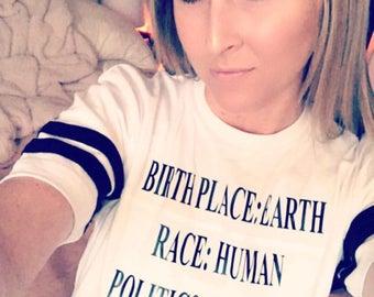 Birth Place Earth Race Human Politics Freedom Religion Love Adult Unisex Shirt - Free Shipping