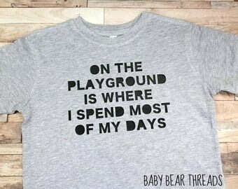 On The Playground Is Where I Spend Most Of My Days - Baby Bodysuit - Kid Shirt