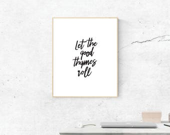 Let the Good Thymes Roll Print, Digital Print, Punny Art, Kitchen Art, Digital Download, Foodie Wall Art, Wall Prints, Most Popular
