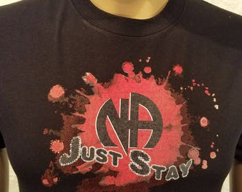 NA - JUST STAY -  T-shirt - Color Options - S-3X - 100% cotton heat press t's   Free Shipping