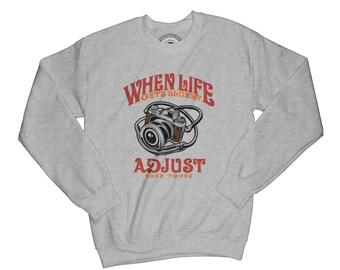 Sweatshirt with sayings photography sweatshirt photographer sweatshirt adjust your focus sweatshirt motivation sweatshirt     AP10