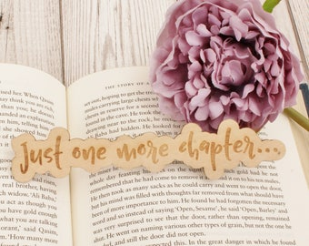 Book Lover Gift - Funny Wooden Bookmark - Just One More Chapter