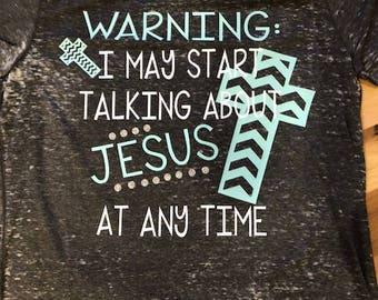 Warning: I may start talking about Jesus