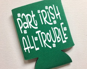 Part Irish All Trouble Funny St. Patrick's Day Can Cooler - St. Paddy's Day, Gift, Irish