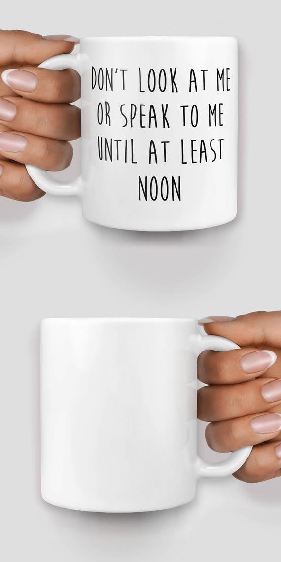 Don't look at me till noon mug - Christmas mug - Funny mug - Rude mug - Mug cup 4P005