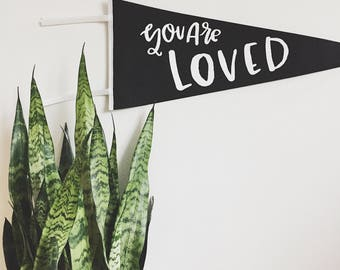 You Are Loved- pennant flag, screen printed, wall hanging, wall decor, printed banner, room decor, screenprinted banne, screen printed flag