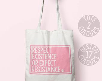 Respect Existence or Expect Resistance, shoulder bag, personalised gift, birthday present, activist gift, campaign, resist, she persisted