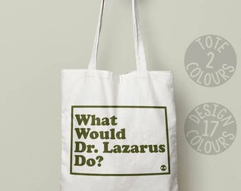Dr Lazarus Galaxy Quest, reusable bag, strong tote bag, canvas tote bag, birthday gift for her, Alan Rickman science fiction sci-fi 80s film