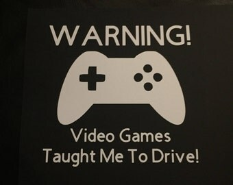 Warning Video Games Taught Me to Drive Car Decal