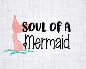 Mermaid; Soul of a Mermaid; Cut File; Cricut Cut File; Silhouette Cut File; Cameo Cut File; Cut File; Iron on; Shirt Decal; Decal; SVG;