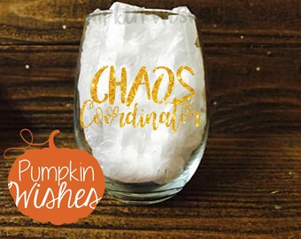 Chaos Coordinator Wine Glass/Teacher Gift/Friend Gift/Wine Glass Birthday/End of the Year Teacher Gift/Gifts for Teacher/Birthday Gift