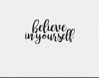 believe in yourself svg dxf file instant download silhouette cameo cricut clip art commercial use