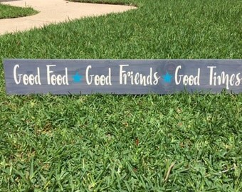 Good Friends Good Food Good Times / Rustic Wood Sign