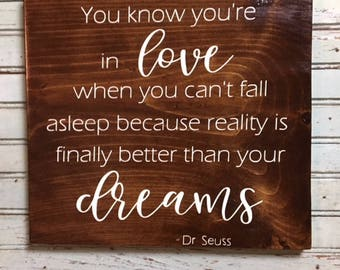 You Know You're In Love When You Can't Fall Asleep Because Reality Is Finally Better Than Your Dreams, Rustic Decor, Wedding Gift