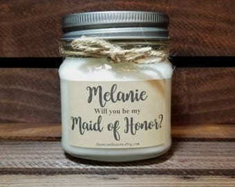 Will You Be My Maid of Honor - Maid of Honor Gifts - 8oz Bridesmaid Gift - Bridesmaid Proposal - Personalized Maid of Honor Candles