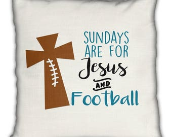 Sundays are for Jesus and Football - Decorative Throw Toss Pillow - Includes Insert - Woven Microfiber or Indoor Outdoor - Can Customize