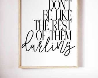 Don't Be Like The Rest Of Them Darling, Typography Printable Poster 8x10, Downloadable, Art Room Decor, Digital File, Instant Wall Art