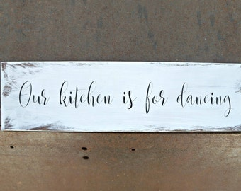 Our kitchen is for dancing | Wood Sign | Kitchen Sign | Farmhouse Sign | Rustic Decor | Home Decor | Farmhouse Style | Kitchen Decor