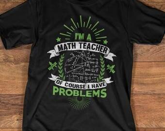 Funny Math Teacher Shirt - Math Teacher Gift Idea - I'm a Math Teacher T-shirt - Funny Gift for Teacher, Math Science Teacher Shirt - TP2005