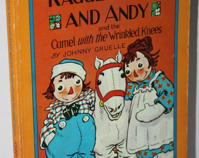 Raggedy Ann and Andy and the Camel with the Wrinkled Knees by Johnny Gruelle 1977 Paperback Book