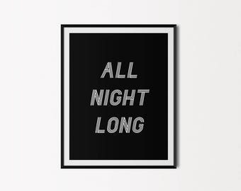 All Night Long - 8x10 Instant Digital Download x 2 colours