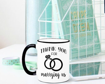 Thank you for Marrying Us Mug, Wedding Officiant Gift, Gift for Wedding Officiant, Mug for Wedding Officiant, Wedding Officiant Mug, Wedding
