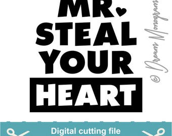 Mr steal your heart Svg, Valentine's day Svg, Valentines Svg, Be mine Svg, Cutting files for use with Silhouette Cameo, ScanNCut, Cricut