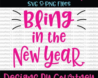 Bling In The New Year SVG and PNG File| New Years SVG | Cut Files | Silhouette and Cricut Designs