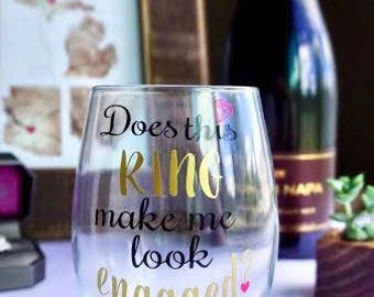 Does this ring make me look engaged stemless wine glass, Option to personalize, engagement announcement, engagement party gift, gift for her