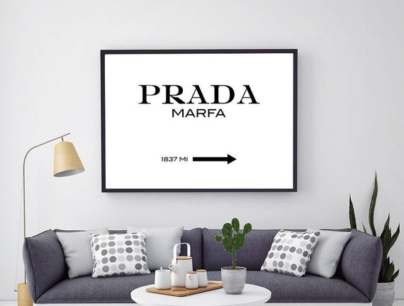 Estremamente Prada Marfa Print Prada Marfa Sign Fashion Typography OP54