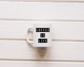 Coffee Is Life Coffee Mug