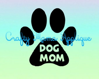 Dog Mom Paw. SVG, PNG, JPG files for Silhoutte, Scan-n-Cut, Cricut cutting machines.